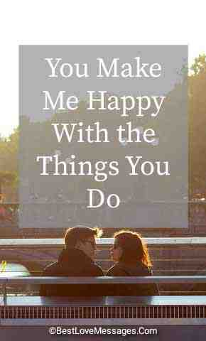 You Make Me Happy Messages and Quotes